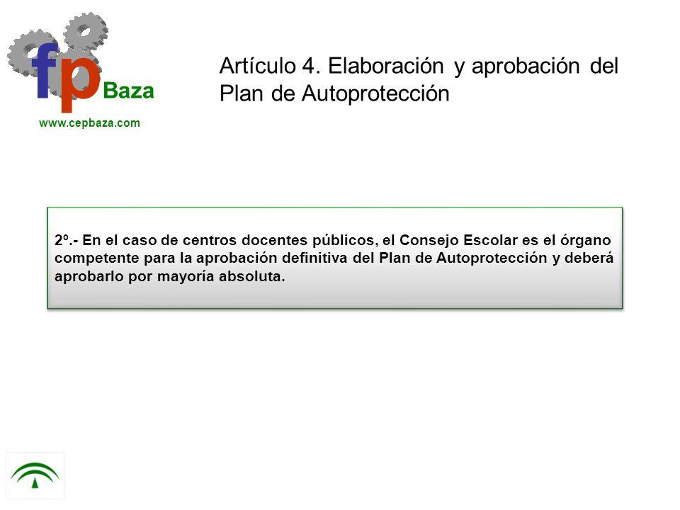 fpBaza Artículo 4. Elaboración y aprobación del Plan de Autoprotección