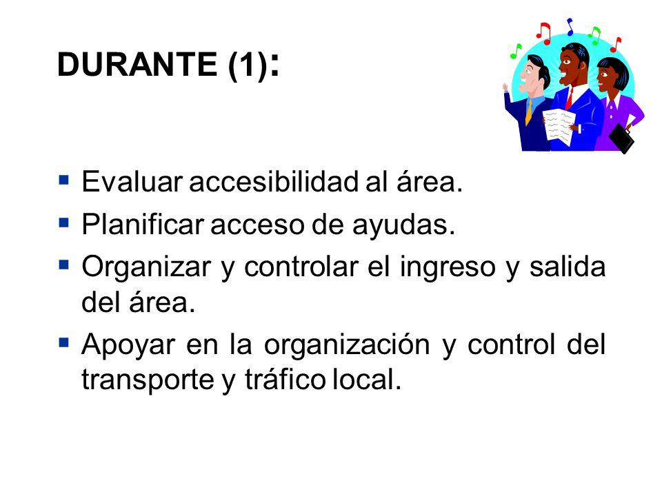 DURANTE (1): Evaluar accesibilidad al área.