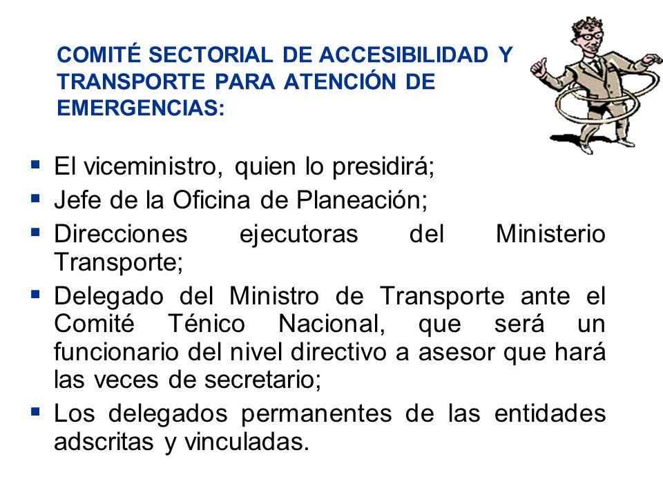 El viceministro, quien lo presidirá; Jefe de la Oficina de Planeación;