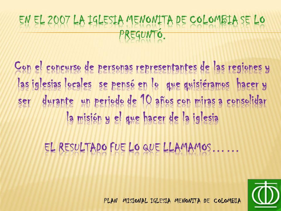 En el 2007 la iglesia menonita de colombia se lo preguntó