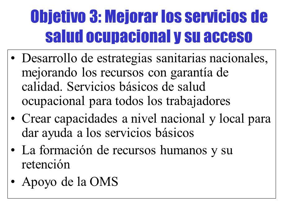Objetivo 3: Mejorar los servicios de salud ocupacional y su acceso