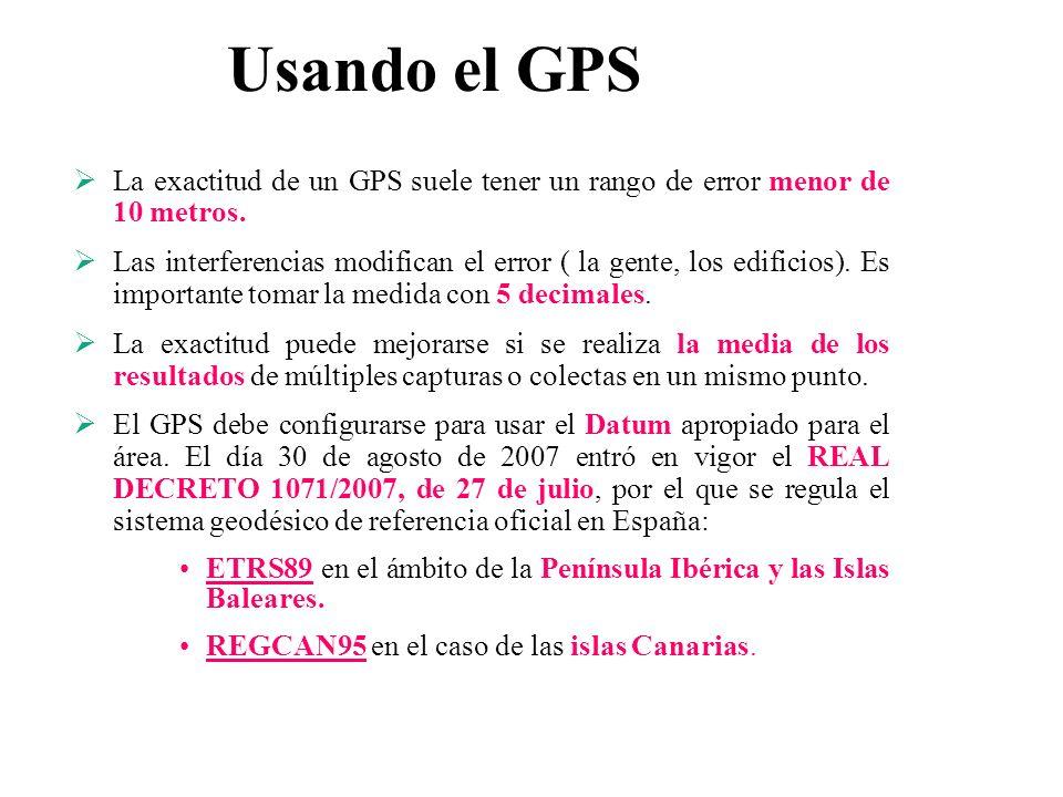 Usando el GPS La exactitud de un GPS suele tener un rango de error menor de 10 metros.