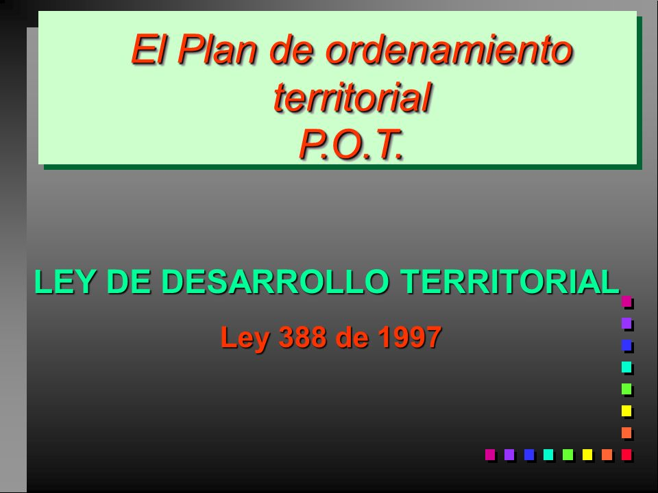 El Plan de ordenamiento territorial P.O.T.