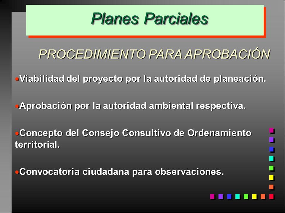 Planes Parciales PROCEDIMIENTO PARA APROBACIÓN