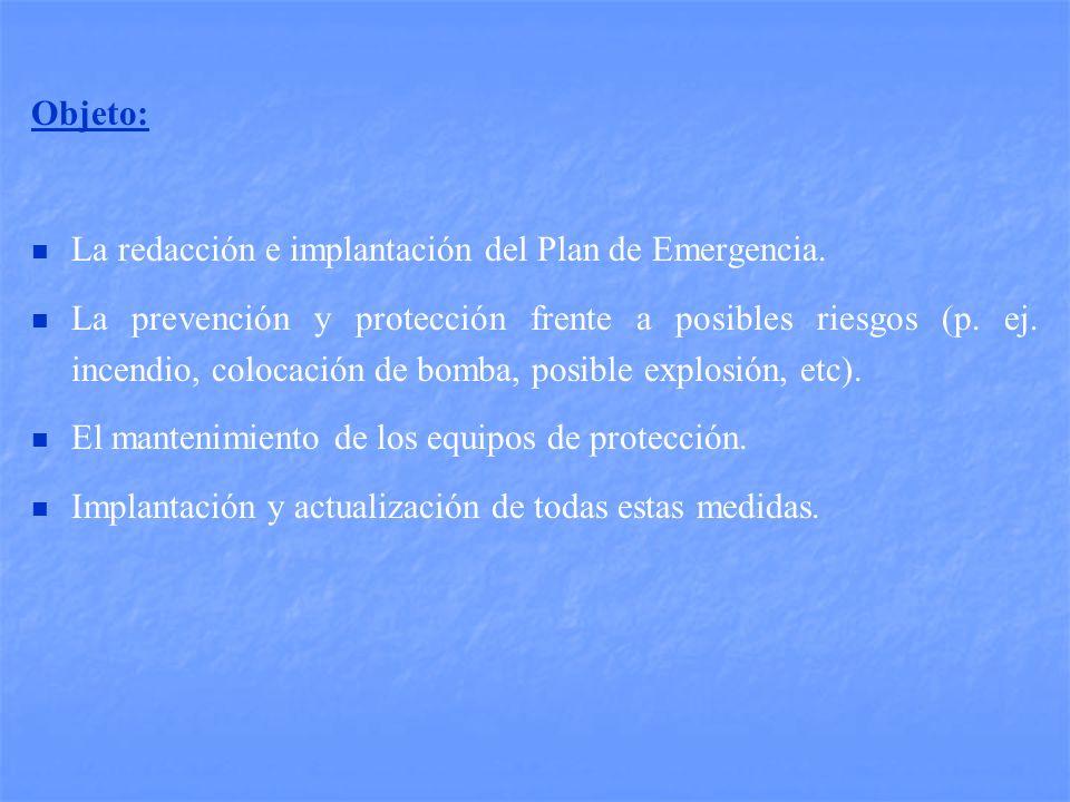 Objeto: La redacción e implantación del Plan de Emergencia.
