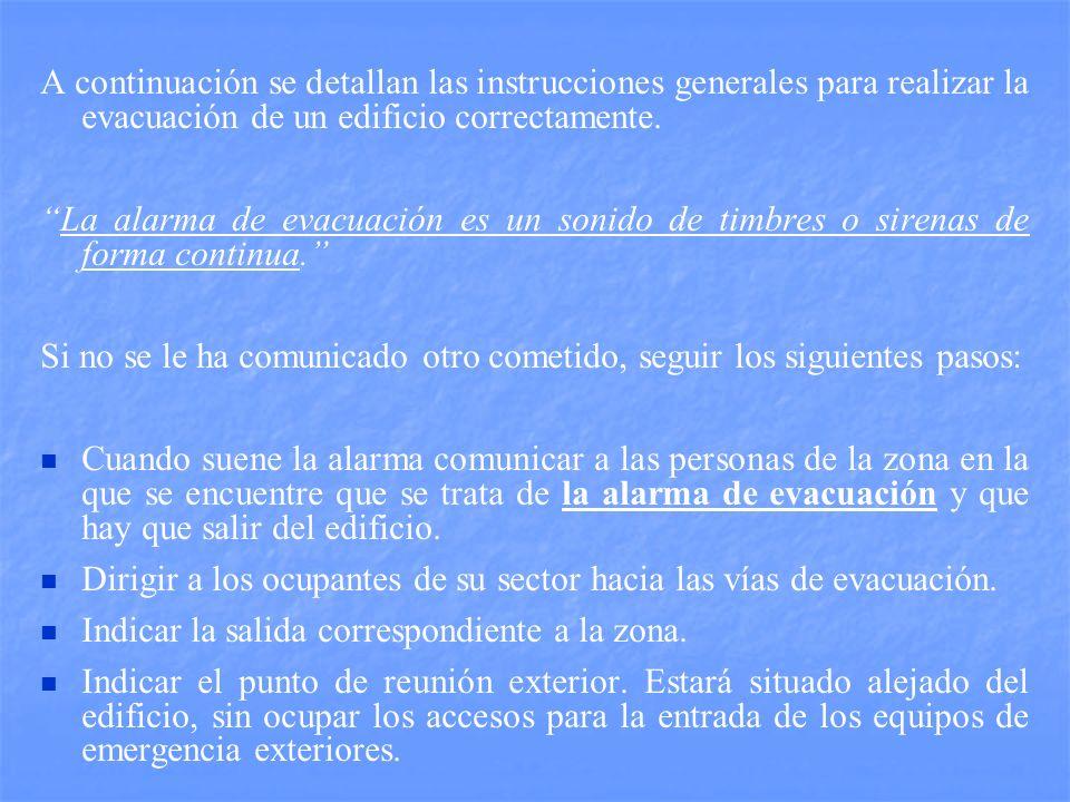 A continuación se detallan las instrucciones generales para realizar la evacuación de un edificio correctamente.