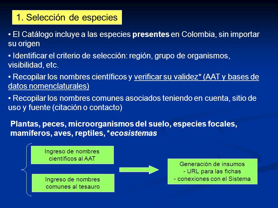 1. Selección de especies El Catálogo incluye a las especies presentes en Colombia, sin importar su origen.