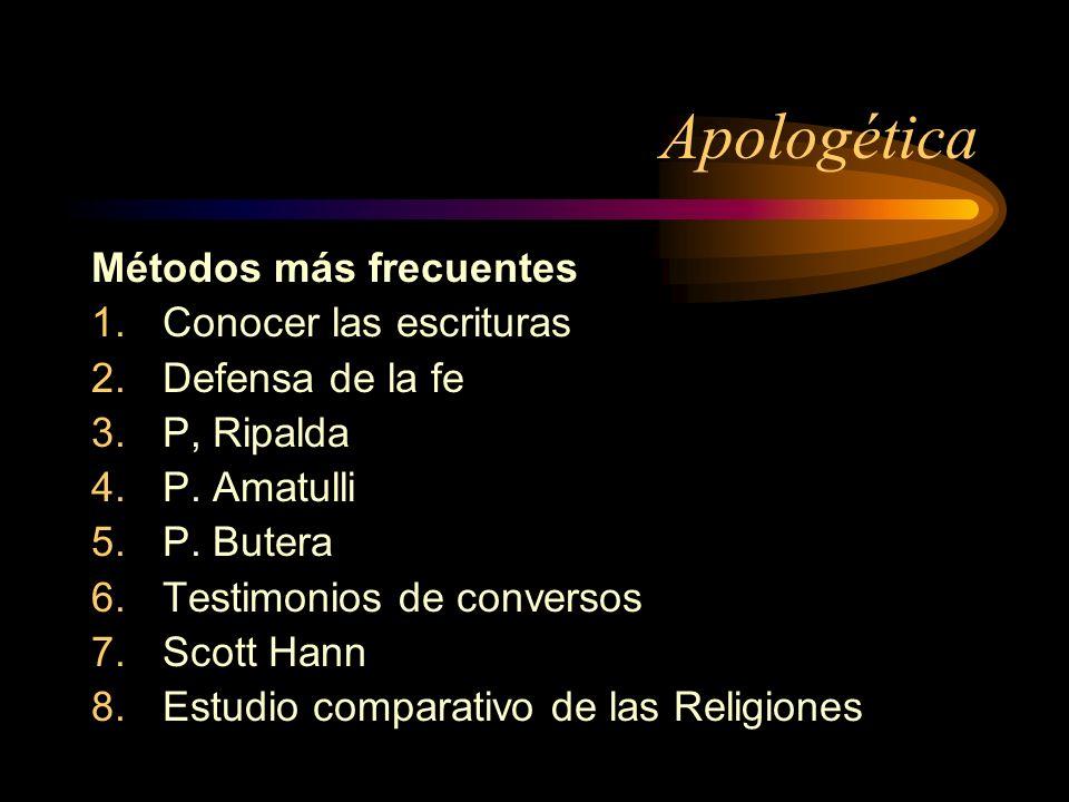 Apologética Métodos más frecuentes Conocer las escrituras