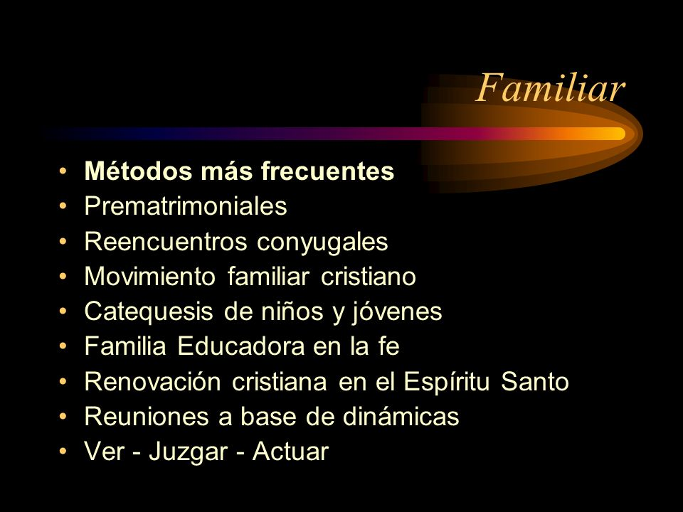 Familiar Métodos más frecuentes Prematrimoniales