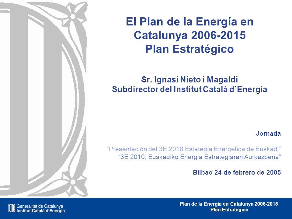 El Plan de la Energía en Catalunya 2006-2015 Plan Estratégico Sr