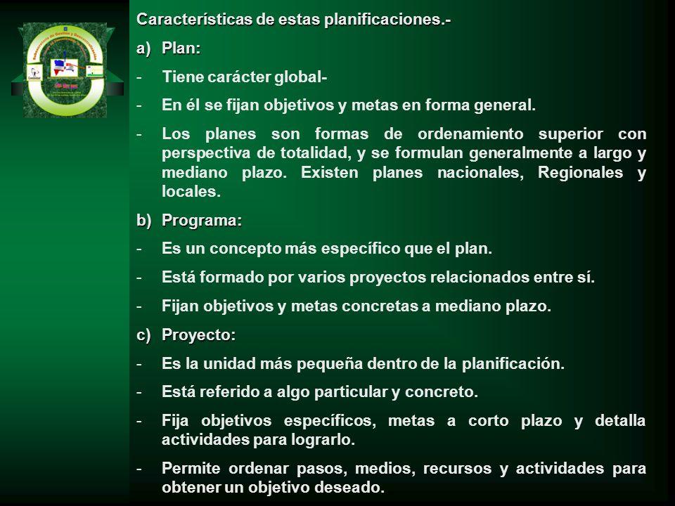 Características de estas planificaciones.-