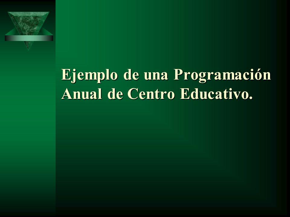 Ejemplo de una Programación Anual de Centro Educativo.