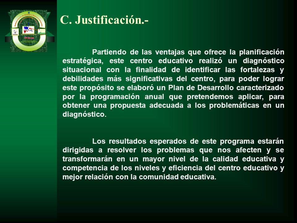 C. Justificación.-