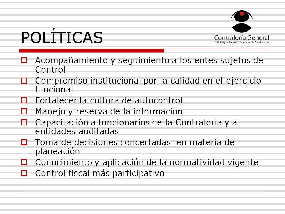 POLÍTICAS Acompañamiento y seguimiento a los entes sujetos de Control