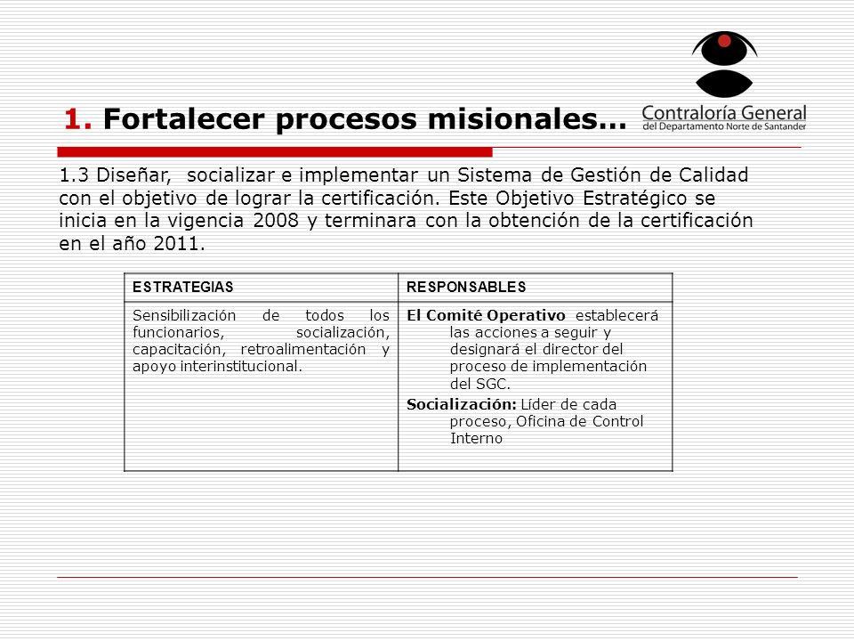 1. Fortalecer procesos misionales…