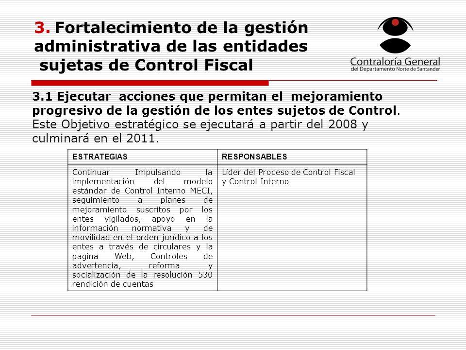 3. Fortalecimiento de la gestión administrativa de las entidades sujetas de Control Fiscal