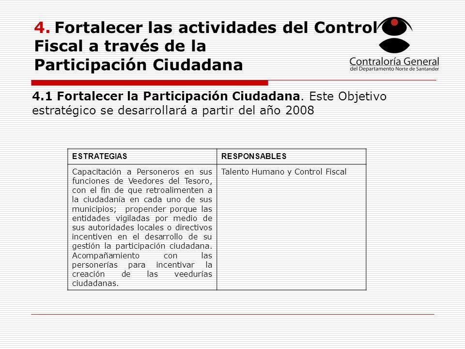 4. Fortalecer las actividades del Control Fiscal a través de la Participación Ciudadana