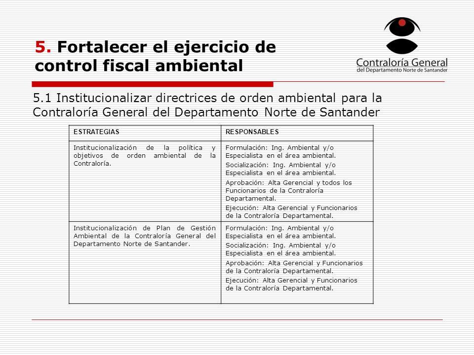 5. Fortalecer el ejercicio de control fiscal ambiental
