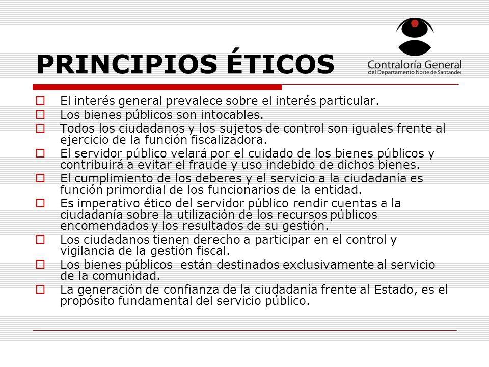 PRINCIPIOS ÉTICOS El interés general prevalece sobre el interés particular. Los bienes públicos son intocables.