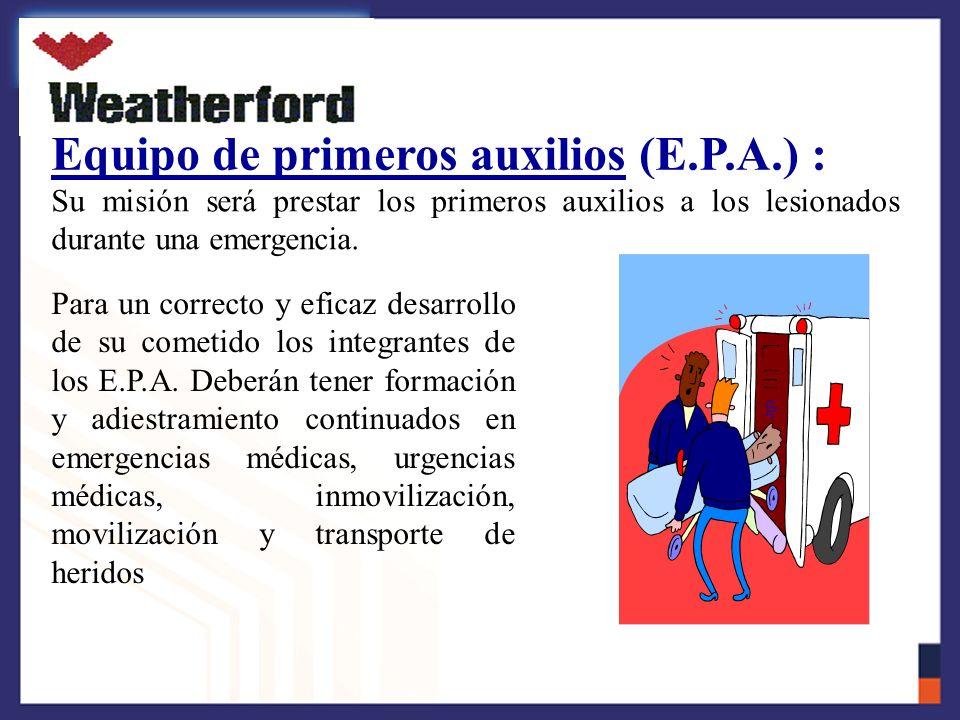 Equipo de primeros auxilios (E.P.A.) :