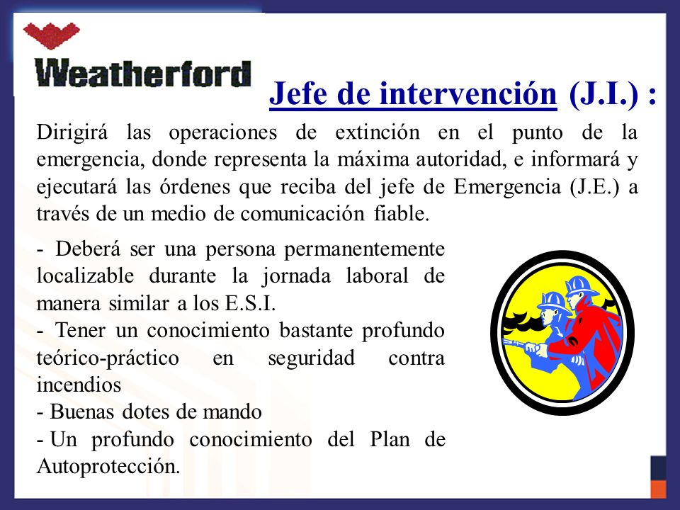 Jefe de intervención (J.I.) :
