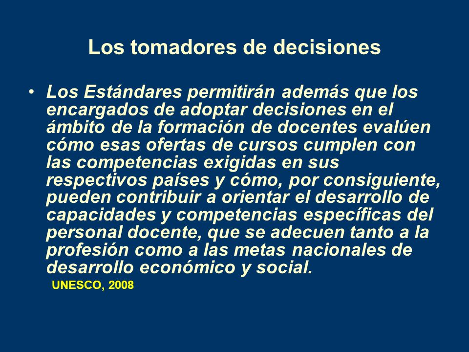 Los tomadores de decisiones