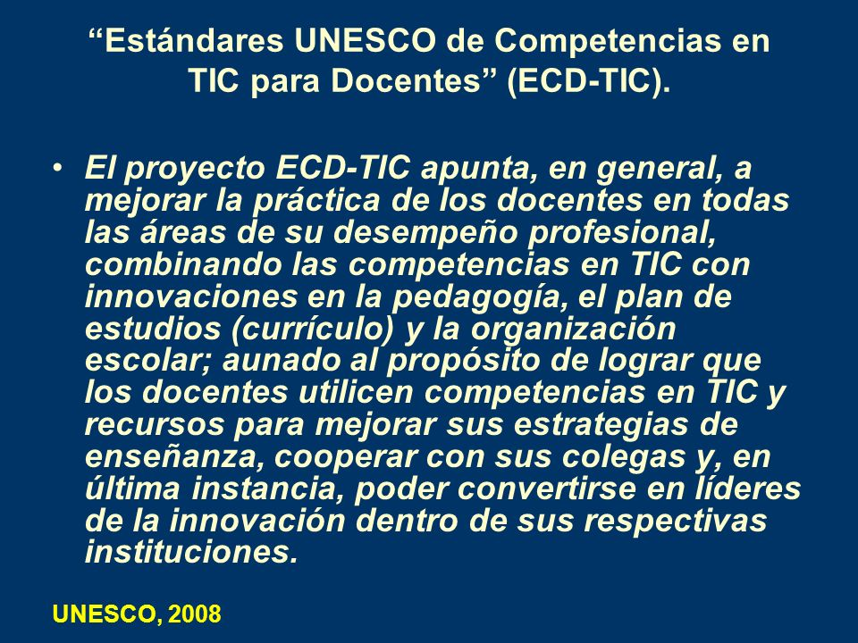 Estándares UNESCO de Competencias en TIC para Docentes (ECD-TIC).