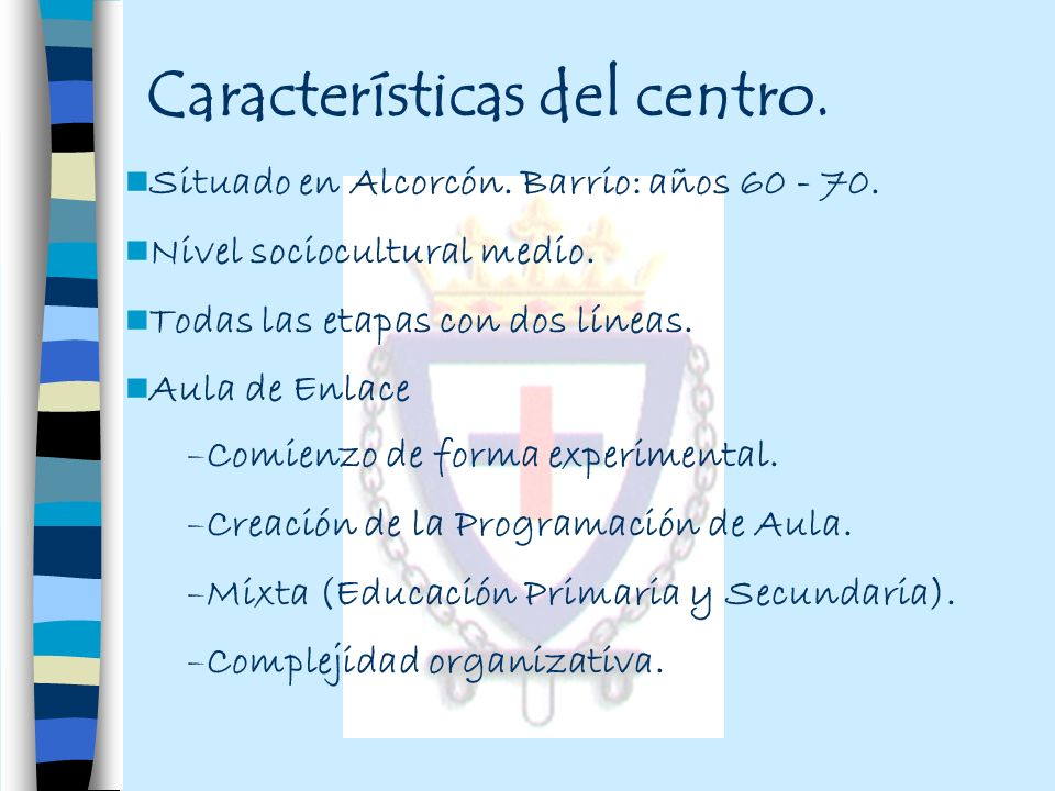 Características del centro.