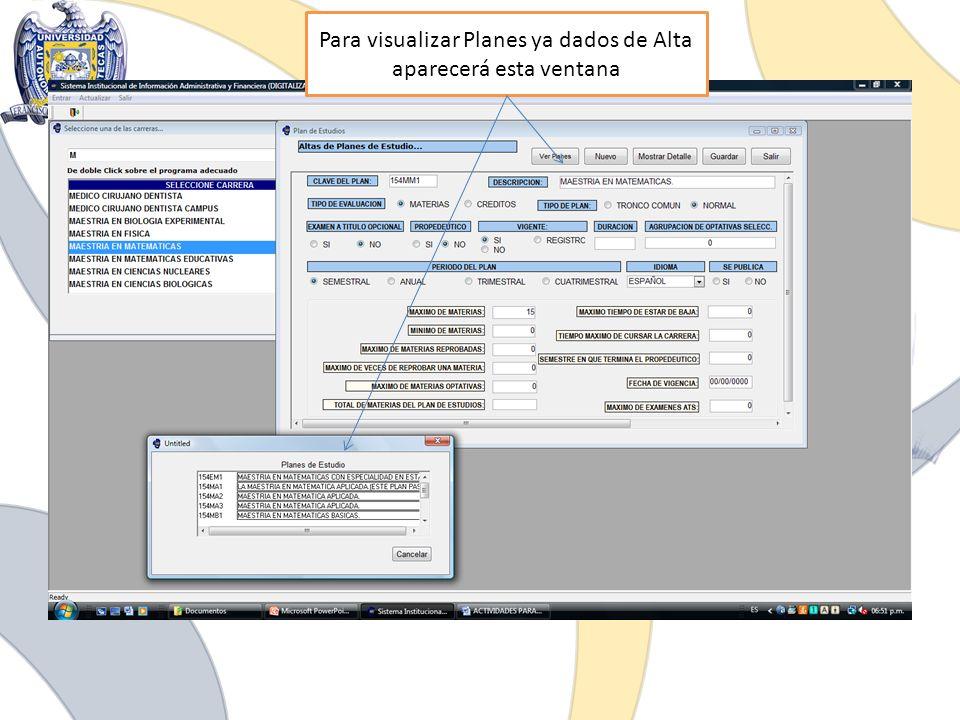 Para visualizar Planes ya dados de Alta aparecerá esta ventana