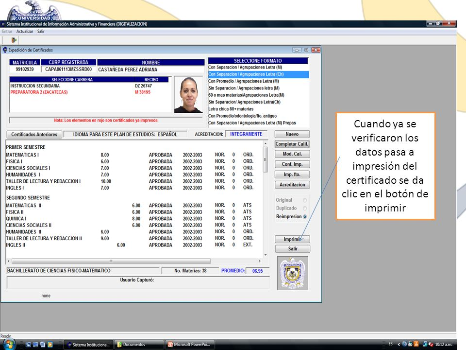 Cuando ya se verificaron los datos pasa a impresión del certificado se da clic en el botón de imprimir