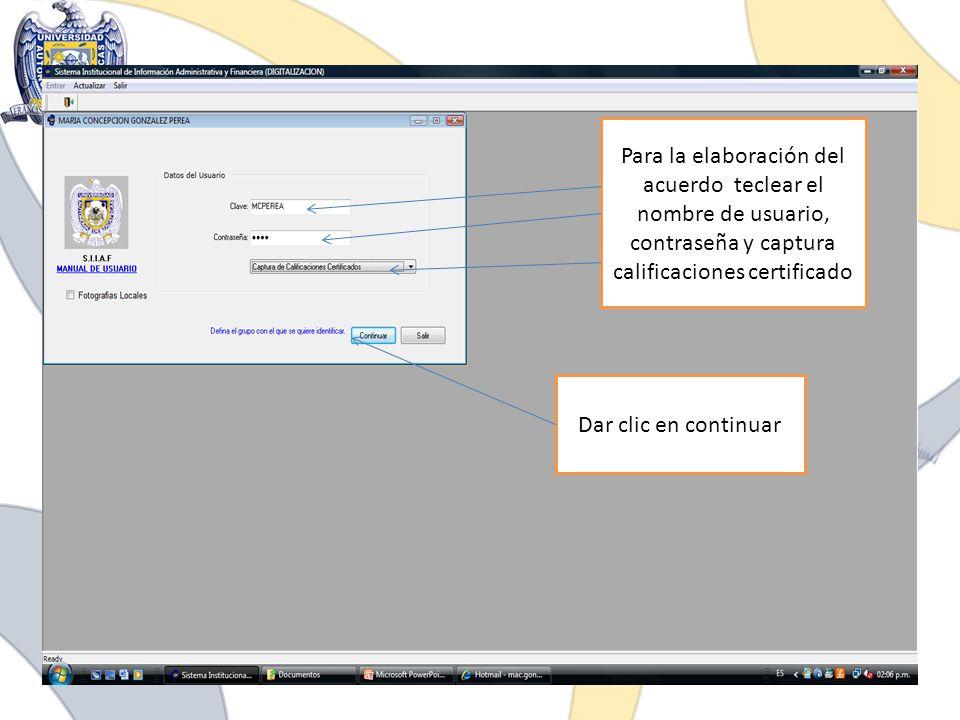 Para la elaboración del acuerdo teclear el nombre de usuario, contraseña y captura calificaciones certificado