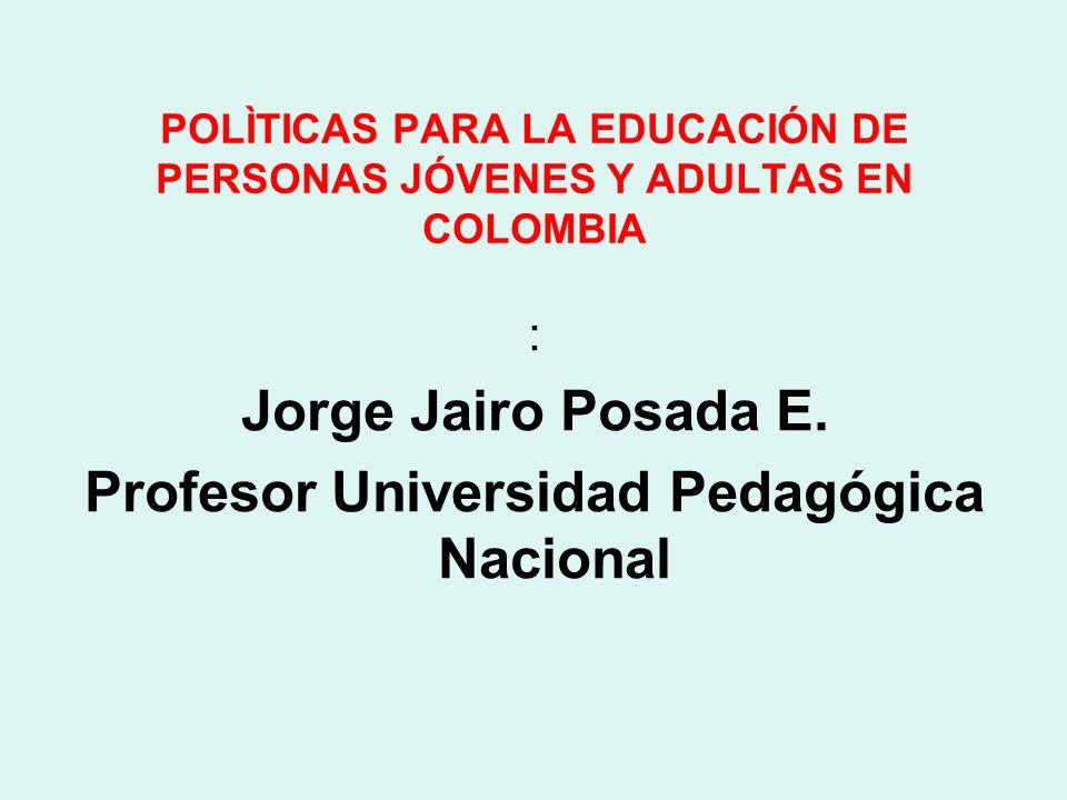 POLÌTICAS PARA LA EDUCACIÓN DE PERSONAS JÓVENES Y ADULTAS EN COLOMBIA