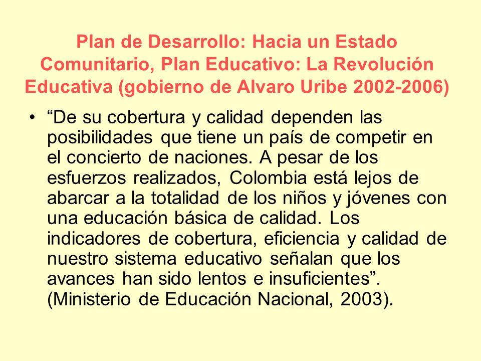 Plan de Desarrollo: Hacia un Estado Comunitario, Plan Educativo: La Revolución Educativa (gobierno de Alvaro Uribe 2002-2006)