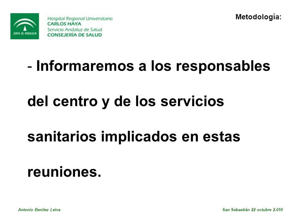 Informaremos a los responsables del centro y de los servicios