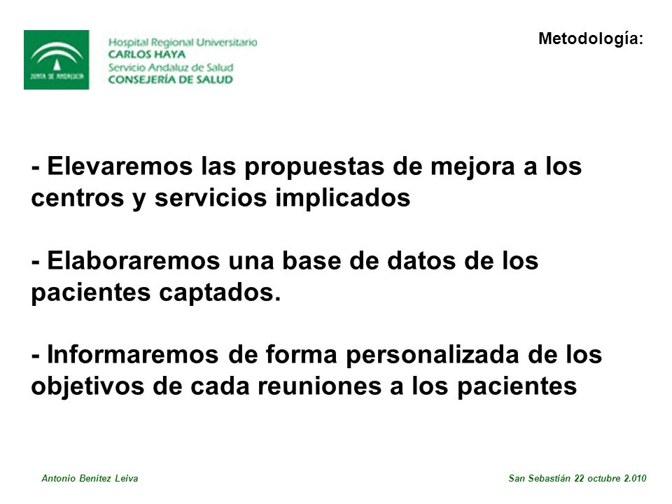 - Elaboraremos una base de datos de los pacientes captados.