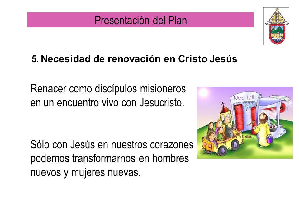 5. Necesidad de renovación en Cristo Jesús
