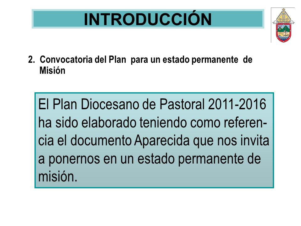 INTRODUCCIÓN2. Convocatoria del Plan para un estado permanente de Misión.