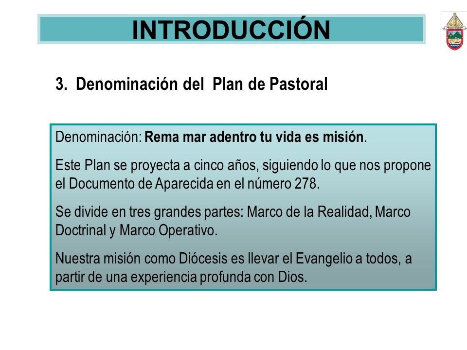 INTRODUCCIÓN 3. Denominación del Plan de Pastoral