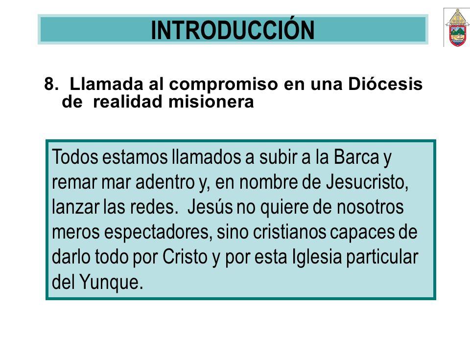 INTRODUCCIÓN 8. Llamada al compromiso en una Diócesis de realidad misionera.