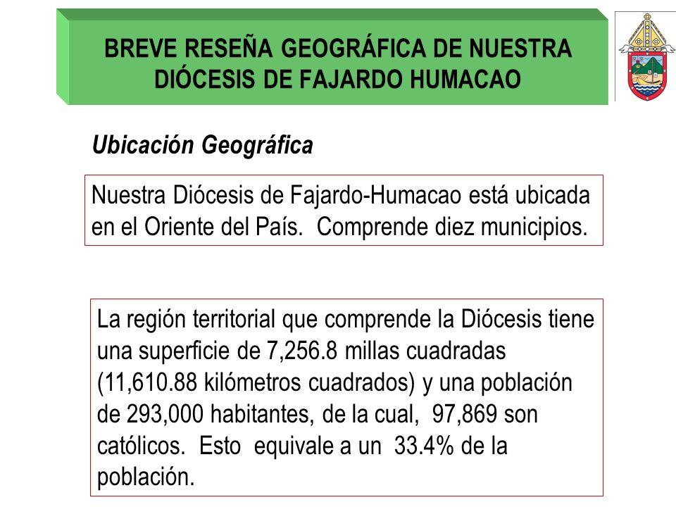 BREVE RESEÑA GEOGRÁFICA DE NUESTRA DIÓCESIS DE FAJARDO HUMACAO