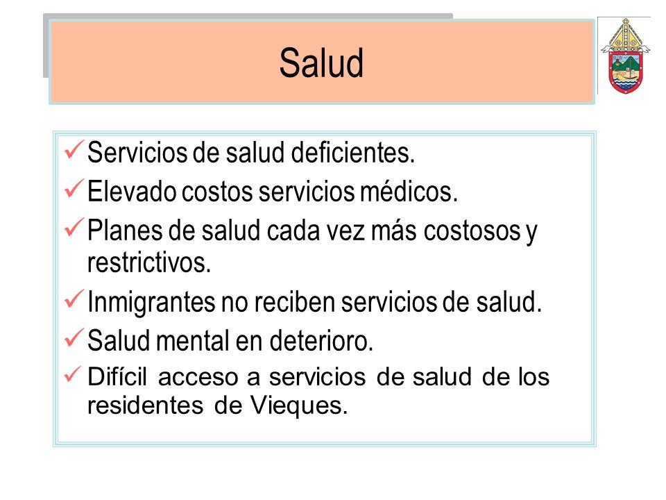 Salud Servicios de salud deficientes.