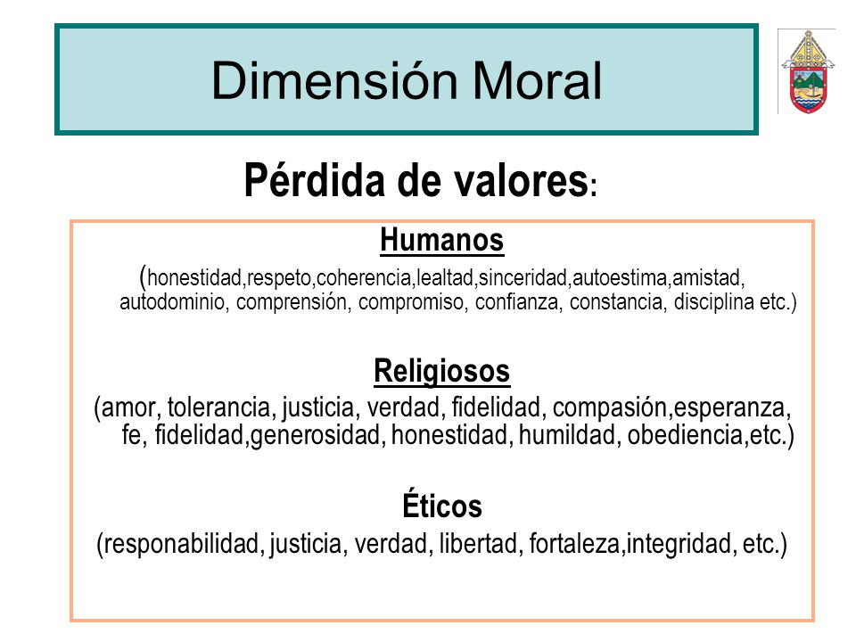 Dimensión Moral Pérdida de valores: Humanos Religiosos Éticos