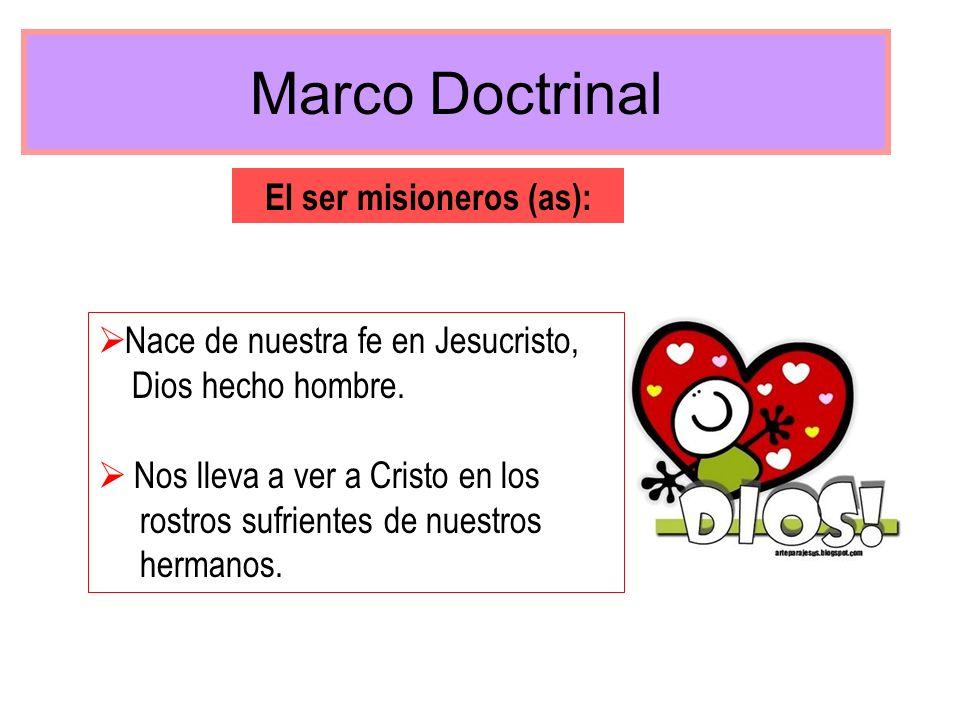 El ser misioneros (as):