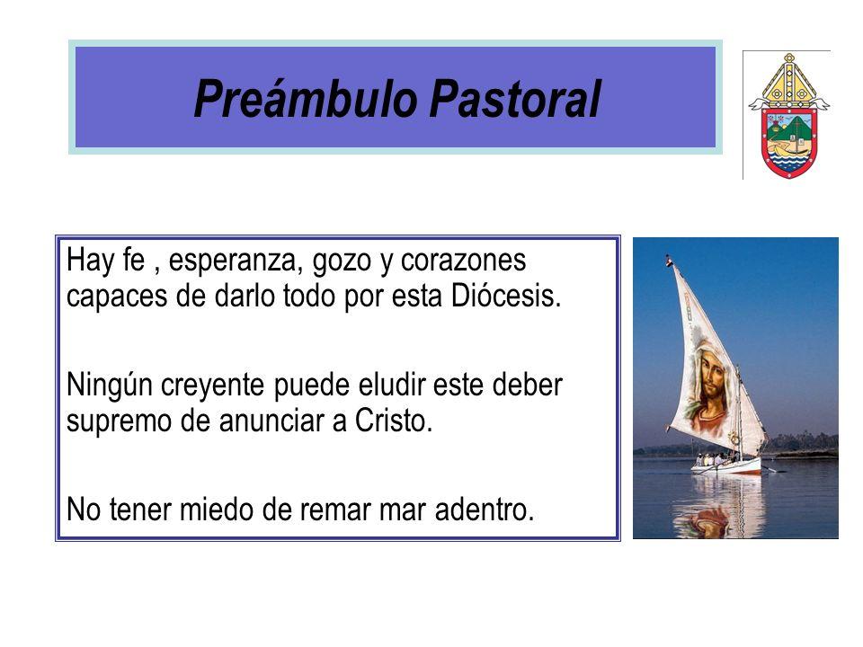 Preámbulo PastoralHay fe , esperanza, gozo y corazones capaces de darlo todo por esta Diócesis.