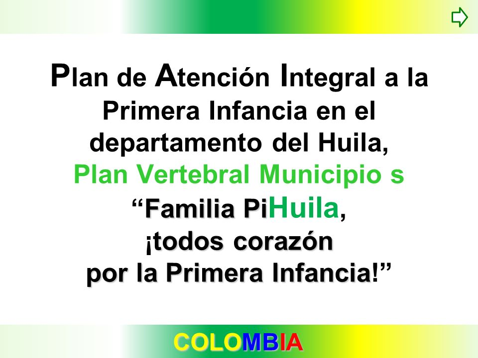 Plan de Atención Integral a la Primera Infancia en el departamento del Huila, Plan Vertebral Municipio s Familia PiHuila, ¡todos corazón por la Primera Infancia!
