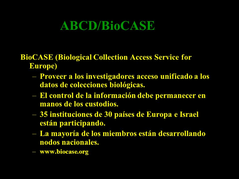 ABCD/BioCASE BioCASE (Biological Collection Access Service for Europe)