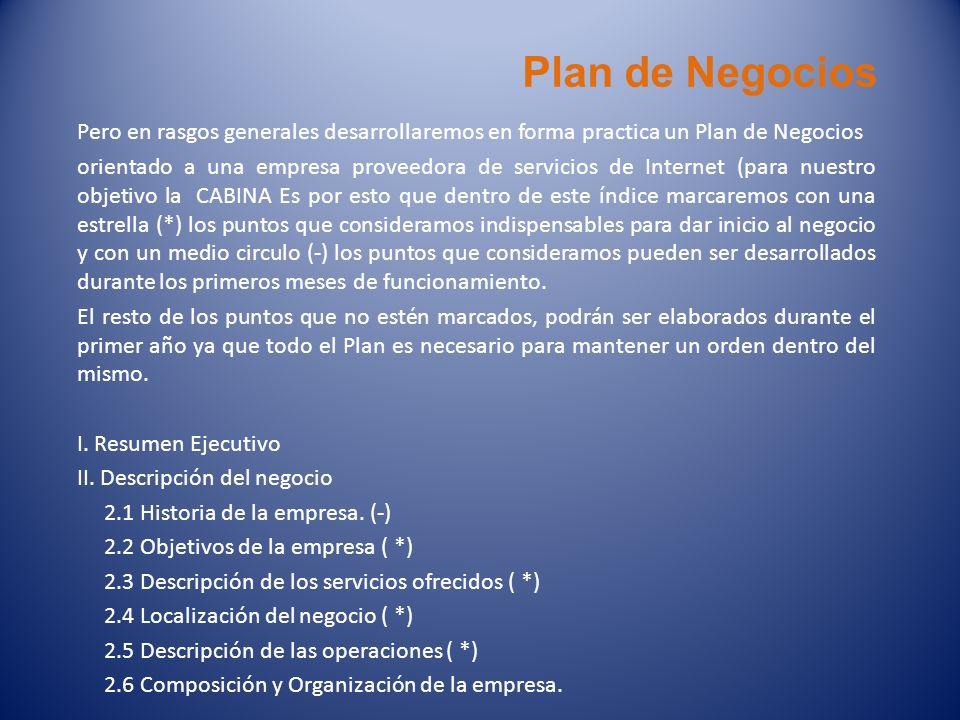 Plan de Negocios Pero en rasgos generales desarrollaremos en forma practica un Plan de Negocios.