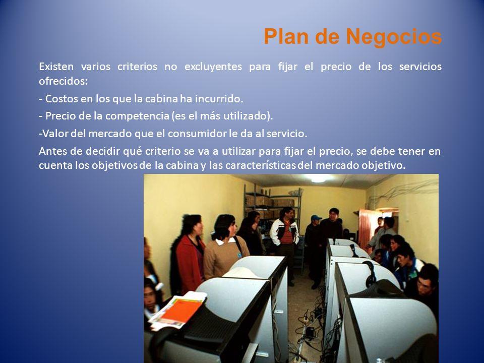 Plan de Negocios Existen varios criterios no excluyentes para fijar el precio de los servicios ofrecidos: