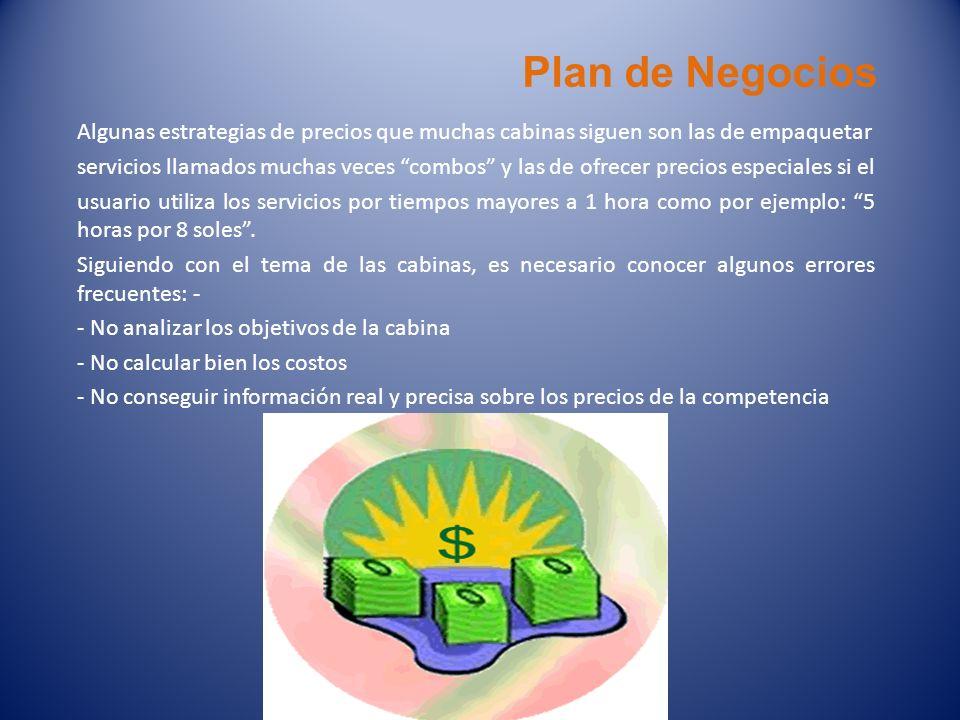 Plan de Negocios Algunas estrategias de precios que muchas cabinas siguen son las de empaquetar.