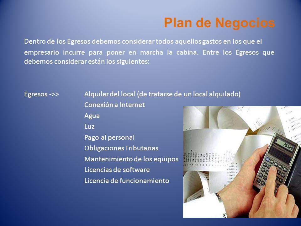 Plan de Negocios Dentro de los Egresos debemos considerar todos aquellos gastos en los que el.